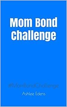 Mom Bond Challenge